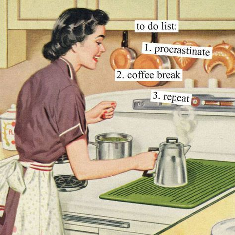 Artist Anne Taintor Makes Snarky Vintage Illustrations That Will Surely Make You. - Artist Anne Taintor Makes Snarky Vintage Illustrations That Will Surely Make You Laugh - Retro Humor, Vintage Humor, Retro Funny, Vintage Toys, Anne Taintor, Housewife Humor, Vintage Housewife, 1950s Housewife, Coffee Break