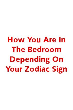 Bernadette Allan Tells About How You Are In The Bedroom Depending On Your Zodiac Sign   #zodiacsign   #zodiacsignsdates   #zodiacstarsigns   #zodiacsignlovecompatibility   #zodiacbirthdates   #Leo