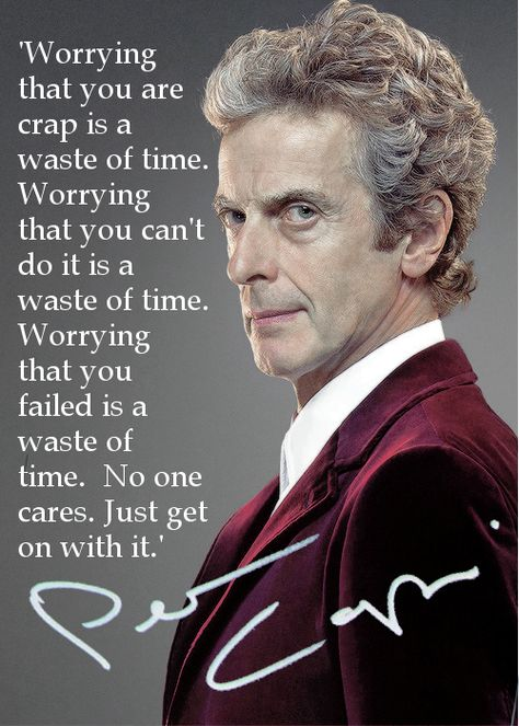 """""""What I'd tell my younger self:…""""(words of wisdom from Peter Capaldi)"""