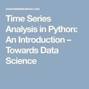 Time Series Analysis in Python: An Introduction | Time