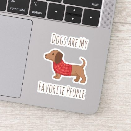 Dogs Are My Favorite People Dachshund Sausage Dog Sticker Zazzle Com Dog Stickers Sausage Dog Dachshund Puppy Miniature
