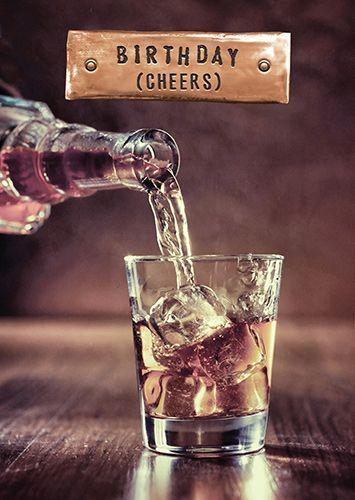 Birthday Cards Birthday Cheers Whisky Birthday Card Drinking
