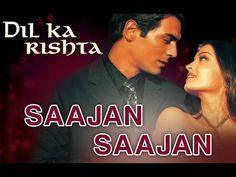 Saajan Saajan Dil Ka Rishta Arjun Rampal Aishwarya Rai Jaspinder Narula Nadeem Shravan Youtube Lagu Aishwarya Rai Video