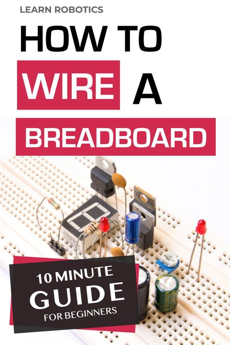 How to Wire a Breadboard - Learn Robotics