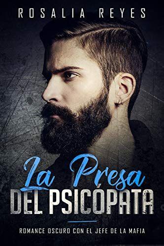 La Presa Del Psicopata Pdf Rosalia Reyes Books To Read Book Worth Reading I Love Reading