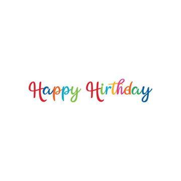 Gambar Selamat Hari Lahir Selamat Hari Lahir Hari Jadi Gembira Png Dan Vektor Untuk Muat Turun Percuma In 2021 Happy Birthday Png Happy Birthday Happy Birthday Free