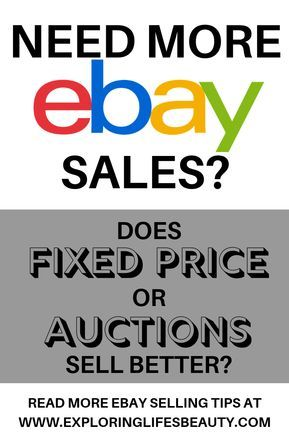 Fixed Price Vs Auction Style In 2020 Ebay Selling Tips Making Money On Ebay Selling On Ebay