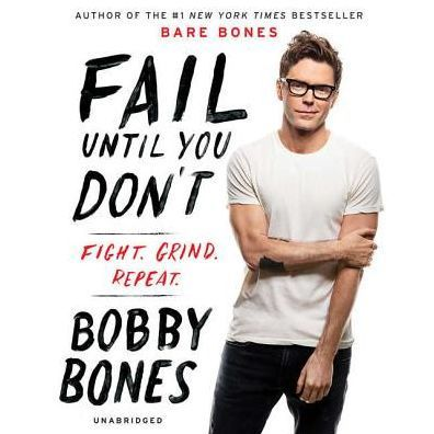 Fail Until You Don T Fight Grind Repeat Paperback Bobby Bones Bobby Bones Book Self Help Books