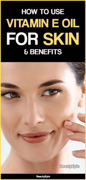 Vitamin E Oil For Skin Everything You Need To Know Oils For Skin Vitamin E Oil Natural Skin Care