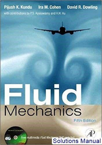 Solutions Manual For Fluid Mechanics 5th Edition By Kundu Fluid