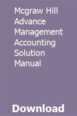 Mcgraw Hill Advance Management Accounting Solution Manual Mcgraw Hill Managerial Accounting Mcgraw Hill Education