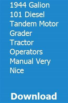 1944 Galion 101 Diesel Tandem Motor Grader Tractor Operators Manual Very Nice Motor Grader Tractors Tandem