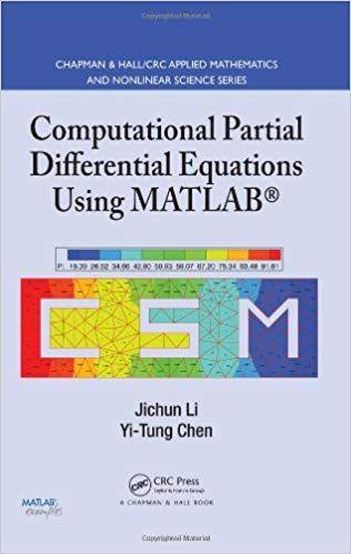 Computational Partial Differential Equations Using Matlab Partial Differential Equation Differential Equations Mathematics
