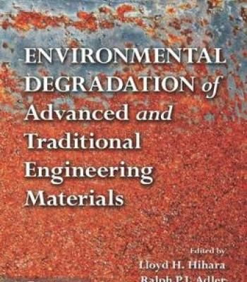 best environmental degradation ideas yanko  environmental degradation of advanced and traditional engineering materials pdf