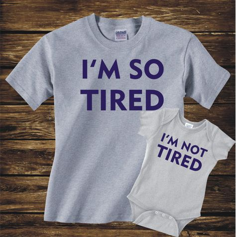I/'m So Tired//I/'m not Tired Matching Set T Shirt Mum /& Baby//Dad //baby//baby shower