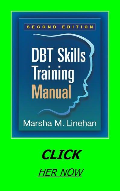 Dbt Skills Training Manual Dbt Skills Skill Training Dbt