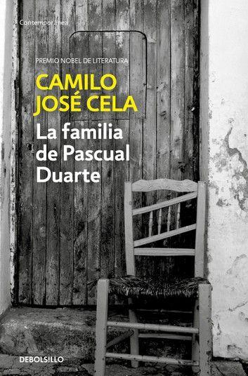 La Familia De Pascual Duarte Ebook By Camilo José Cela Rakuten Kobo En 2021 Camilo Jose Cela Premio Nobel De Literatura Camilo