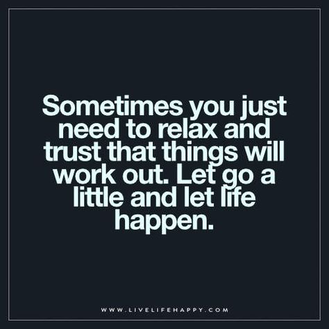 List Of Pinterest Relax Quotes Happiness Life Images Relax Quotes
