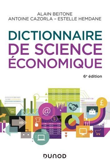Dictionnaire De Science Economique 6e Ed Ebook By Alain Beitone Rakuten Kobo Science Economique Science Telechargement