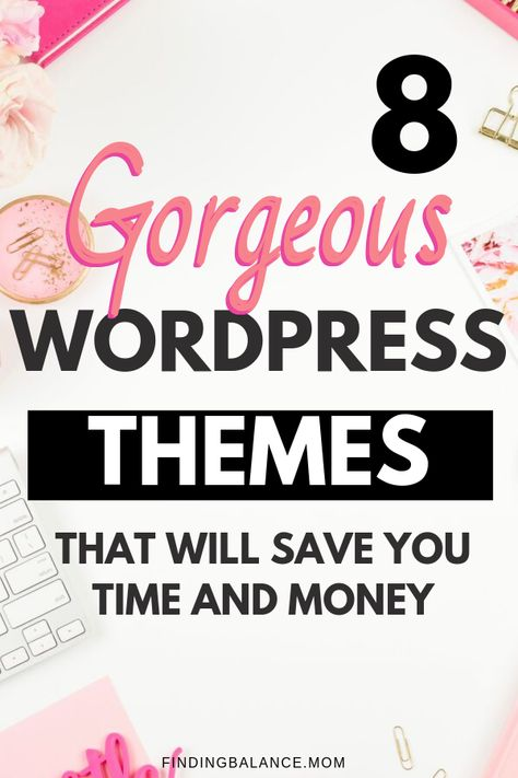 10 Best Feminine Wordpress Themes + How To Choose - Work From Home, Make Money, Blogging Tips for Moms - FindingBalance.mom