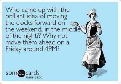 Spring Forward Memes Google Search Funny Quotes Ecards Funny Daylight Savings Time Humor