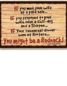 Might A Quotes Be U Redneck