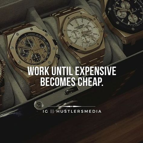 workhard Work until expensive becomes...
