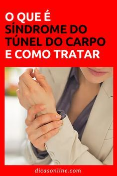 Sindrome Do Tunel Do Carpo Em 2019 Tunel Do Carpo Tratamento E