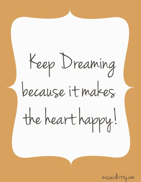 f636322291f6d91ea8aed659575e1e3d--keep-dreaming-simple-quotes.jpg