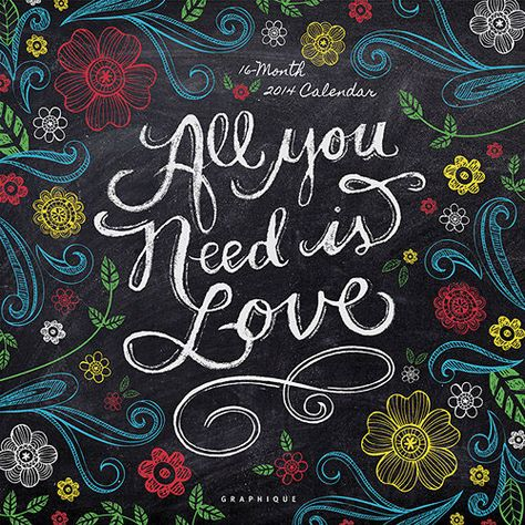 All You Need Is Love Wall Calendar: Feel the love with this collection of heartwarming quotes. Artist and surface designer Tammy Smith has created a fun calendar combining cheerful words and colorful art, all in a whimsical chalkboard style. Each month, be inspired by quotes from Albert Einstein to Julia Child, and enjoy an uplifting year ahead! http://www.calendars.com/Inspirational-Quotes/All-You-Need-Is-Love-2014-Wall-Calendar/prod201400002077/?categoryId=cat00352=cat00352
