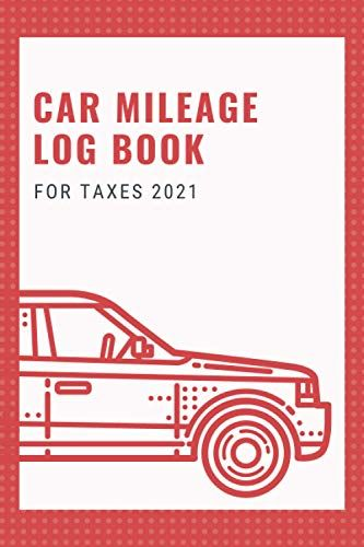 Car Mileage Log Book For Taxes 2021 Vehicle Mileage Journal For Business Or Personal Taxes Odometer Tracker L In 2020 Mileage Logging Book Club Books Kindle Reading