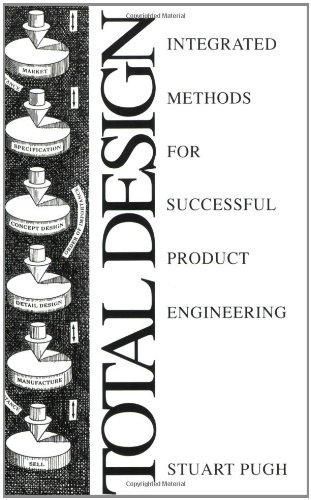 Download Pdf Total Design Integrated Methods For Successful In 2020 Engineering Electrical Engineering Books Engineering Student