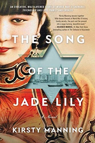 Best Historical Fiction 2019 The Song of the Jade Lily: A Novel by Kirsty Manning 5 14 19
