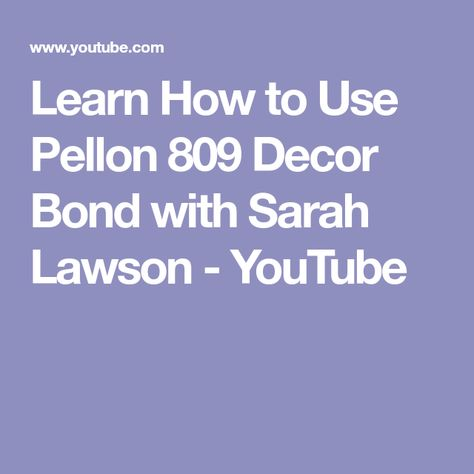 Learn How To Use Pellon 809 Decor Bond With Sarah Lawson Youtube
