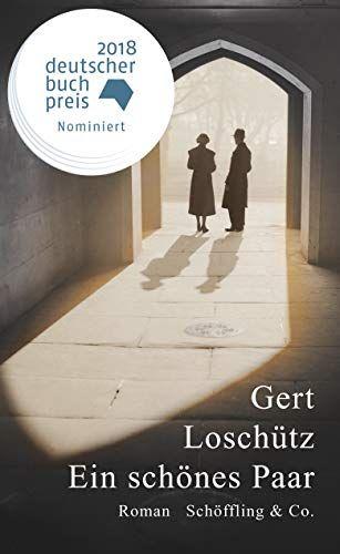 Ein Schones Paar Gebundenes Buch 6 Februar 2018 Von Gert Loschutz Werbung Bucher Buchpreis Deutscherbuchpreis Bucher Bucher Romane Ddr Kinderbucher