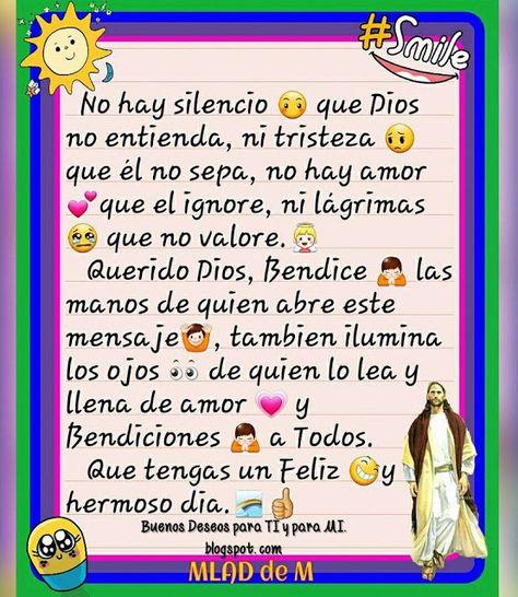 Buenos Deseos para TI y para MÍ: * No hay silencio que Dios no entienda... Que…