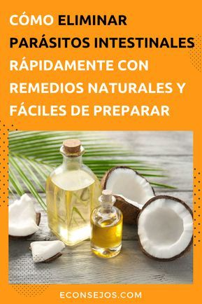 Remedios naturales para parasitos intestinales