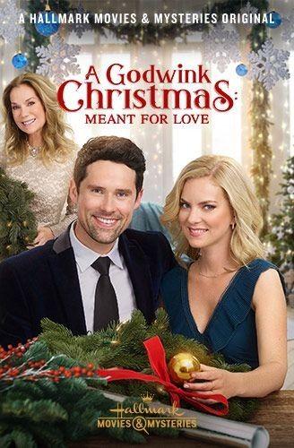 A Godwink Christmas Meant For Love Hallmark Christmas Movies Hallmark Channel Christmas Movies Best Christmas Movies