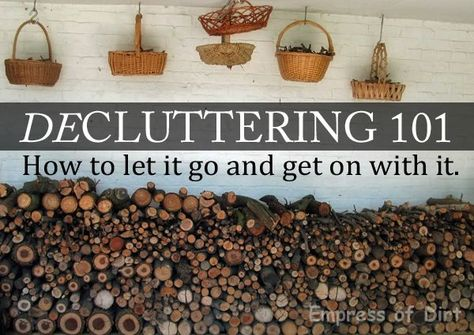 """I really enjoy looking at all the pretty organization ideas but this lady is talking about REAL life decluttering. Definitely worth the read! """"Decluttering 101. How To Let It Go and Get On With It."""""""