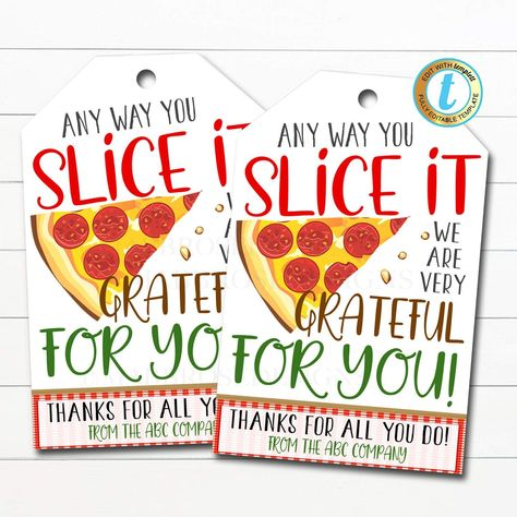 Pizza Gift Tags, Any Way You Slice It w're Grateful For You, Italian Appreciation Lunch Staff Teacher Volunteer Nurse, DIY Editable Template