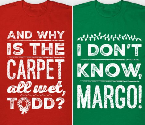 Buy The Todd And Margo Couples T Shirts And Christmas Vacation Clothing Get The Todd An Christmas Vacation Shirts Christmas Shirts For Kids Funny Kids Shirts