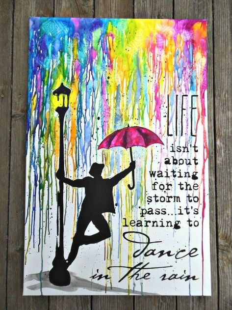 """""""Life isn't about waiting for the storm to pass, it's about learning to dance in the rain."""" DIY melted crayon canvas -  - #Couple"""