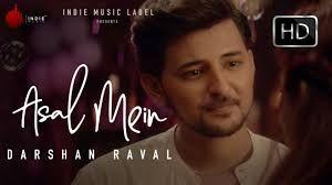 Asal Mein Darshan Raval Song In 2020 Album Songs New Album Song