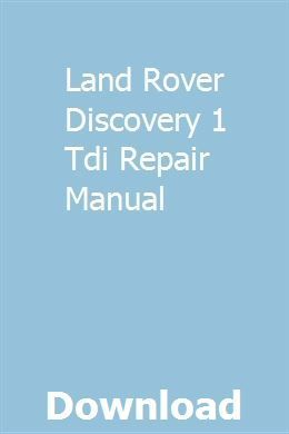 Land Rover Discovery 1 Tdi Reparaturanleitung Download Pdf Prevunecinan Discovery Download Land Pdf Prevunecinan Reparaturanleitu Land Rover Discovery