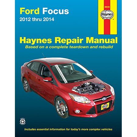 Ford Focus 2012 Thru 2014 Does Not Include Information Specific To Focus Electric Models Haynes Repair Manual Walmart Com Ford Focus Repair Manuals Repair