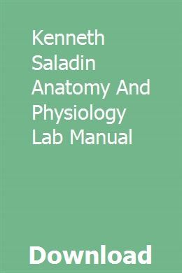 Kenneth Saladin Anatomy And Physiology Lab Manual Anatomy And Physiology Physiology Human Anatomy And Physiology
