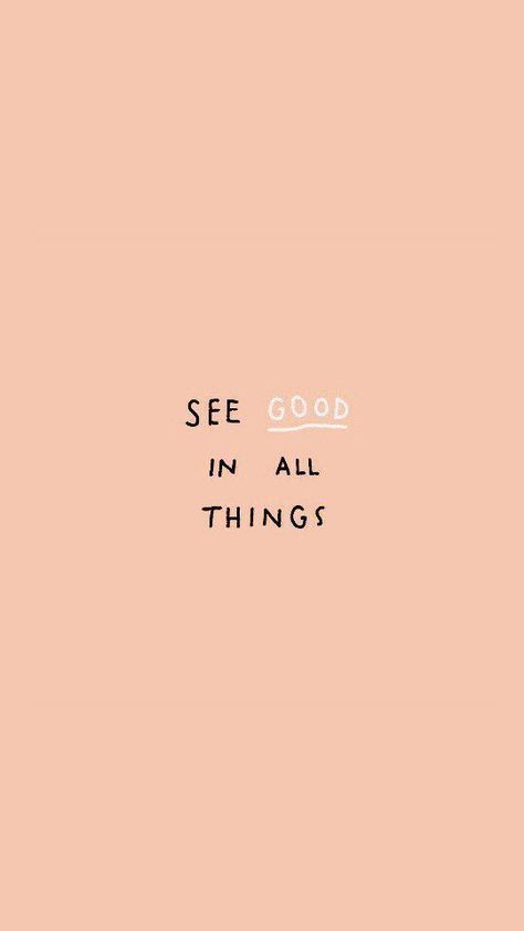 See Good In All Things Thursdaythoughts In 2020 Wallpaper Iphone Quotes Wallpaper Quotes Iphone Wallpaper Quotes Inspirational