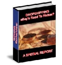 Dropshipping -  eBays Road To Riches