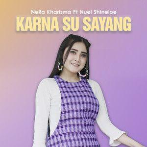 Nella Kharisma Karna Su Sayang Versi Jawa Koplo Mp3 Lagu