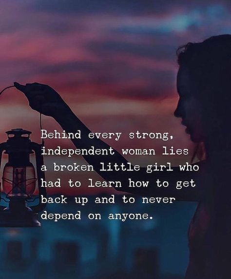 Behind every strong independent woman love quotes women quotes of the day strong woman quotes